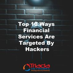 Top 10 Ways Financial Services Are Targeted By Hackers - Triada Networks How To Get, News, Amazing, Top, Free, Crop Shirt, Shirts