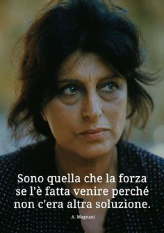 Non sono io. Inspirational Phrases, Motivational Quotes, Italian Proverbs, Anna Magnani, Cogito Ergo Sum, Sophia Loren, Introvert, Quotations, Psychology