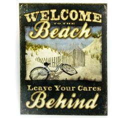 Welcome to the beach, leave your cares behind Vintage Tin Signs, Vintage Tins, Beach Sign Sayings, Beachy Signs, Beachy Girl, Coastal Art, Coastal Living, Colors And Emotions, I Love The Beach