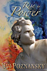 Book Title: Rise to Power Author Name: Uvi Poznansky Sale dates: 3/24/2017-3/27/2017 Regular price of book: $1.99 Sale price of book: 0.00 Category: Historical Fiction, Literary Fiction Three ways …