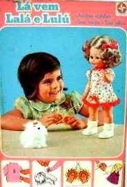 Boneca Lalá e Lulú de 1972  Nem acredito que achei esta imagem, eu ainda tenho a boneca e o cachorrinho
