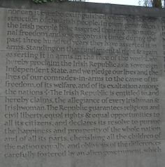 The Proclamation of the Irish Republic that was read out by Patrick Pearse.  Engraved in Stone in both English and Irish.
