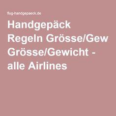 Handgepäck Regeln Grösse/Gewicht - alle Airlines