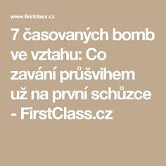 7 časovaných bomb ve vztahu: Co zavání průšvihem už na první schůzce - FirstClass.cz