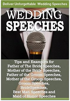 "Wedding Speeches - A Practical Guide for Delivering an Unforgettable Wedding Speech: Tips and Examples for Father of The Bride Speeches, Mother of the Bride Speeches, Father of the Groom Speeches. Length 101. ""Wedding Speeches. However, you will want to have an input into who makes the speeches and how long they are because this will have a roll-on effect on everything else that happens at your wedding reception. The groom and best man probably won't have much choice, but others..."