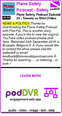 #NEWS #PODCAST  Plane Safety Podcast - Safety from the flightdeck    Plane Safety Podcast Episode 33 ; Tomato vs Shirt (Video diary)    LISTEN...  https://podDVR.COM/?c=90643690-65d6-9554-4d87-62172e3d54b9