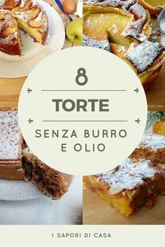 8+TORTE+SENZA+BURRO+E+OLIO Sweet Recipes, Cake Recipes, Dessert Recipes, Best Italian Recipes, Favorite Recipes, Super Torte, Tortillas Veganas, Cooking Time, Cooking Recipes