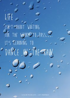 Life isn't about waiting for the storm to pass.... Mooie tekst / poster voor aan de muur. Color your life - Get inspired
