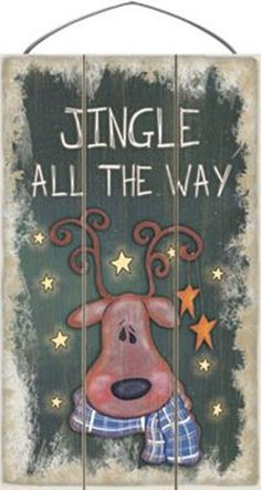 Wooden Christmas Sign - 17-009- Jingle all the way Reindeer $21.95