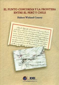 El punto Concordia y la frontera entre el Perú y Chile / Hubert Wieland Conroy / F 3553.5 W66