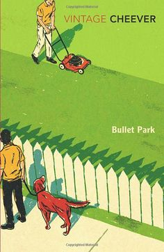 Bullet Park - John Cheever. Finally getting to John Cheever after all these years. A bit like Revolutionary Road, but better.
