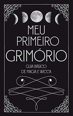 Meu Primeiro Grimório: Guia Básico de Magia e Wicca - Volume 1 (Portuguese Edition) New Books, Good Books, Books To Read, Hunger Games Novel, Wicca Witchcraft, Magick Book, Wiccan, Religion, Book Of Shadows