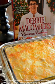 Three Cheese Scalloped Potatoes from Debbie Macomber's Christmas Cookbook