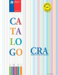 Catalogo Bibliotecas Escolares CRA 2012 Parte 1  Catalago de Recursos CRA