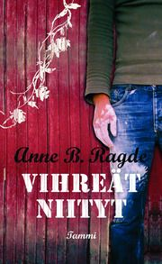 Anne B. Ragde: Vihreät niityt