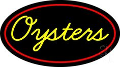Yellow Oysters Red Oval Neon Sign