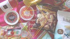 Trader Joes Favorites- Vegan Edition