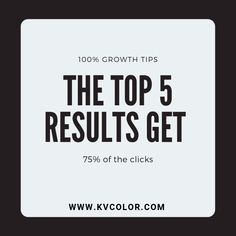 The top 5 results get 75% of the clicks  As you build your gum wall, it's not good enough to be one of many. You need to be one of the best.  In the search engine world, the top 5 results get 75.7% of the clicks so focus your efforts on a few valuable words and build content around those terms. Don't spread yourself too thin or you'll find yourself the jack of all trades and master of none.
