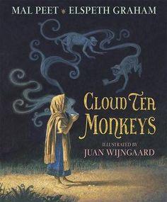 Cloud Tea Monkeys, by Mal Peet and Elspeth Graham, illustrated by Juan Wijngaard