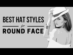 8df9b31dbe7 How to Choose the Best Hat Style for Round Face - YouTube