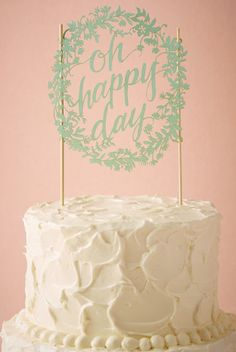 Oh happy day! cake topper.