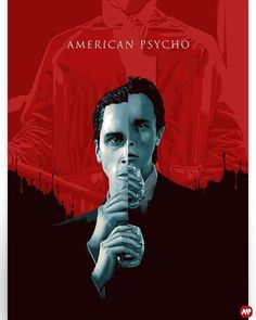 American Psycho by James H Neal - Home of the Alternative Movie Poster -AMP- Best Movie Posters, Love Posters, Cinema Posters, Movie Titles, American Psycho Movie, Psycho Wallpaper, Still Picture, Pop Culture Art, Alternative Movie Posters