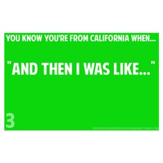 Ha, not from California or States, but hey, this is like the start of my every sentence.