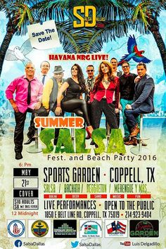 Save The Date mi gente!!! SHARE PLEASE! (COMPARTELO) Salsa Beach Party in Coppell, taking place over at THE SPORTS GARDEN formerly Yucatan. Saturday May 21st from 6pm-Midnight features HAVANA NRG LIVE!, Dance performances and salsa dance lessons by local instructor  General Admission $10 print postcard & pay $8  Teens $5  Kids under 12 FREE  ***NO OUTSIDE FOOD OR BEVERAGE***  VENDOR OPPORTUNITIES CALL LUIS AT (214) 923-9404