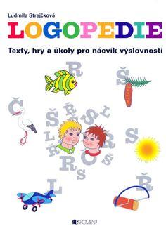 Kniha Logopedie - texty, hry a úkoly pro nácvi | bux.cz Roman, Kids Rugs, Fictional Characters, Literatura, Kid Friendly Rugs, Fantasy Characters