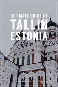 Ultimate Guide to Tallin, Estonia! Visiting the Baltic countries was fun. Visit our Travel Blog www.AdventureFaktory.com Now!