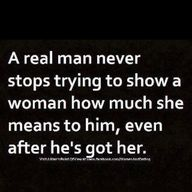 A real man SHOWS his love. Words are easy for some men, but not so easy for others.