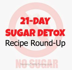 21 Day Sugar Detox Recipes that will help you get through the next 3 weeks!