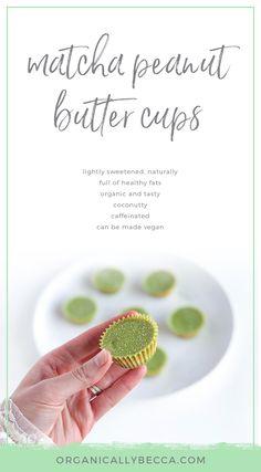 Organic matcha peanut butter cups, ceremonial grade, green tea, vegan recipe, healthy fats, coconut butter, keto cup, recipes