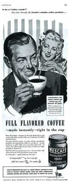The K Cup Coffee Blog: Vintage Nescafe Coffee Ad.   Read closely because their are some hidden sexist statements, references to War rations.  It is a fascinating snap shot of the era.  Oh yeah, and some bad coffee too!