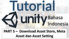 Tutorial Unity 3D (Part 5) - Download Asset Store, Meta Asset dan Asset ...