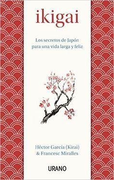 Descargar Ikigai de Héctor García & Francesc Miralles Kindle, PDF, eBook, Ikigai PDF