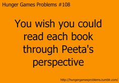 omg yes.   i would also like to see it from Prim's in the first book watching her sister in the hunger games.
