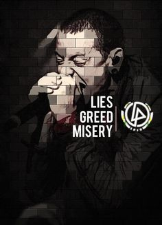 Linkin Park Lies greed misery