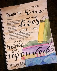 Front Page - Bible Journaling Ministries Psalm 15, Isaiah Bible, Bible Study Journal, Art Journaling, Bible Doodling, Book Of Mormon, Do What Is Right, Bible Art, Quotes About God