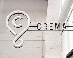 Crema Sign by Sideshow Sign Co.