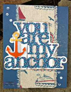 You are my Anchor - MPC and May Arts Giveaway