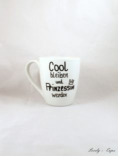 Prinzessin Kaffee Tasse, für die coole Prinzessin von Lovely-Cups auf DaWanda.com
