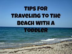 Tips For Traveling To The Beach With A Toddler - This Flourishing Life #sponsored