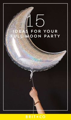 Celebrate the full moon with these fun party ideas.