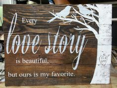 reclaimed wood wall art, Every love story is beautiful, reclaimed wood sign, wood sign with quote, pallet sign, rustic sign, pallet wall art by SoulspeakandSawdust on Etsy