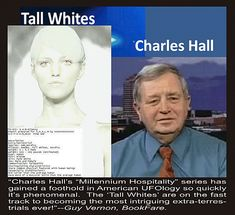 "COVERT SCIENCE-The Tall Whites(Pt.1).When Charles Hall's wife found diaries of his experiences encountering ETs as a USAF weather observer during the 1960s, she was stunned. She convinced him to rewrite them as novels, and so the 'Millennium Hospitality' series began. In the 1st book, we see what a fearful, denial-filled life Hall led. He was never briefed before, during, or after his extraordinary encounters, though his USAF superiors knew about & encouraged them. ""We close our…"