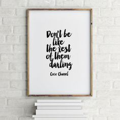 """COCO CHANEL Quote""""Don't Be Like Rest Of Them Darling""""Coco Chanel Fashion,Best Words,Quote Art,Typography,Chanel Sign,Chanel Logo.Wall Decor"""
