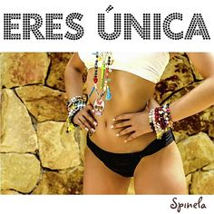 Eres única, eres Spinela ♥