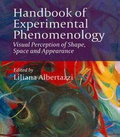 Handbook Of Experimental Phenomenology: Visual Perception Of Shape Space And Appearance PDF