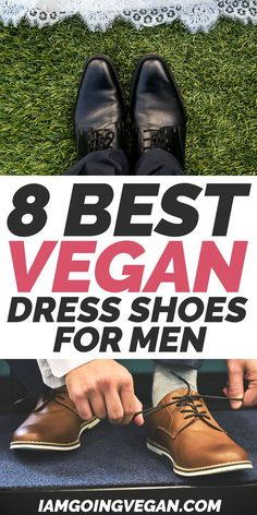 Looking for the best vegan dress shoes for men? From Bourgeois Boheme to Will's Vegan Shoes, I've reviewed 8 of the best vegan leather dress shoes in this buying guide! Fans of fake leather, vegan shoes, vegan fashion, and ethical brands will enjoy. #vegan #ethicalfashion #greenliving #sustainable #ecofriendly Vegan Sneakers, Vegan Sandals, Vegan Boots, Vegan Clothing, Vegan Leather Jacket, Leather Dress Shoes, Vegan Fashion, Ethical Brands, Oxford Shoes